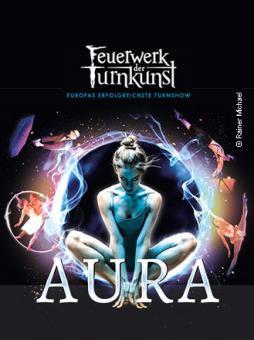 Feuerwerk der Turnkunst: AURA Tour 2017/2018