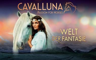 CAVALLUNA - Welt der Fantasie – 30.12.2018 (So), 14:00