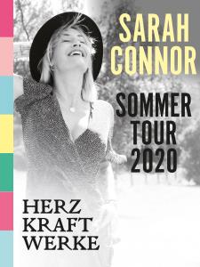 Sarah Connor: HERZ KRAFT WERKE - Live Sommer 2020 – 21.06.2020 (So), 19:30
